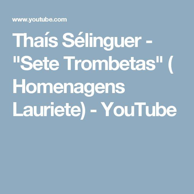 "Thaís Sélinguer - ""Sete Trombetas"" ( Homenagens Lauriete) - YouTube"