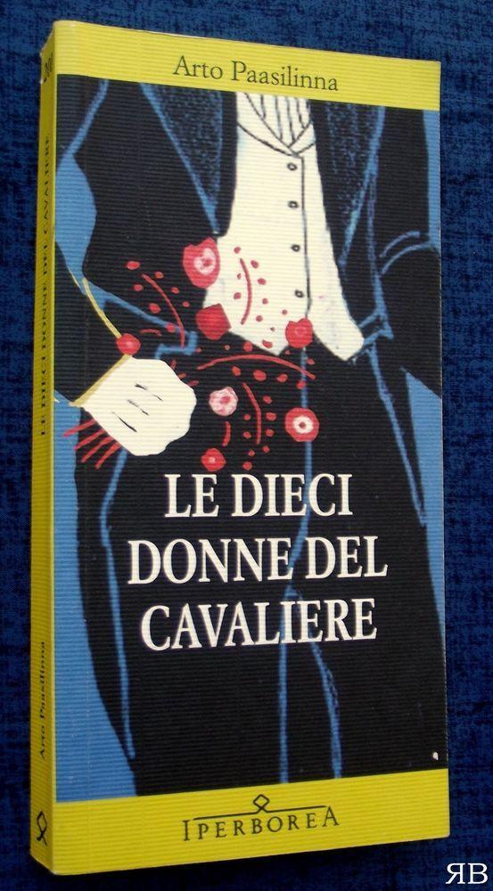 ARTO PAASILINNA - LE DIECI DONNE DEL CAVALIERE - Iperborea - 9788870915006