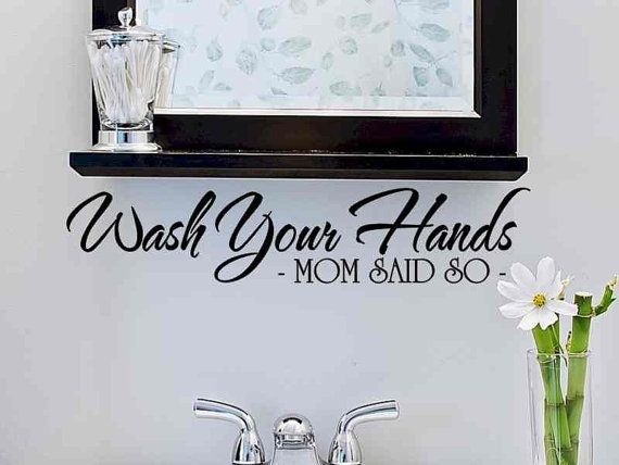Bathroom Wall Decal Wash Your Hands Mom Said So Bathroom Wall Decor Bathroom Decal Vinyl Lettering Bath Room Wall Sticker Decoration