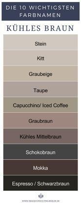 Kühle Brauntöne sind Stein, Kitt, Äsche, Taupe, Capucchno, Eiskaffee, Gr