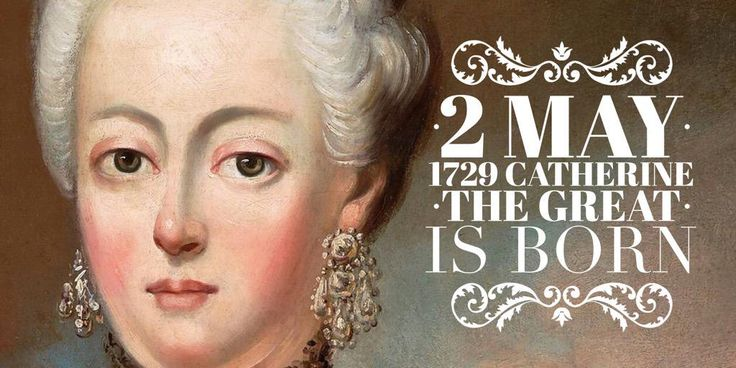2 May 1729. Catherine the Great is born