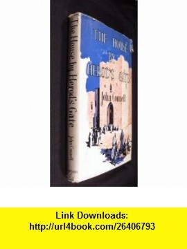 The House By Herods Gate John Connell ,   ,  , ASIN: B002ZJ6YMC , tutorials , pdf , ebook , torrent , downloads , rapidshare , filesonic , hotfile , megaupload , fileserve