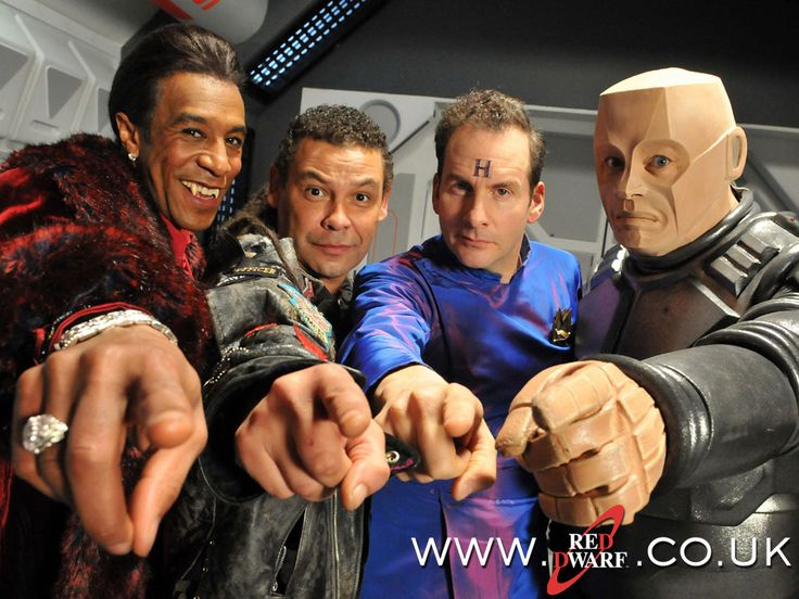 The stars of RED DWARF (the space ship) : Cat, Lister, Arnold J Rimmer, Kryton - a comedy sci-fi.  A wonderful show