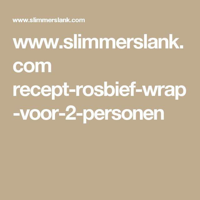 www.slimmerslank.com recept-rosbief-wrap-voor-2-personen