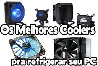 os melhores coolers para pc gamer, os melhores air cooler, water cooler, para pc gamer, para montar pc gamer, resfriar, refrigerar processador, abaixar temperatura