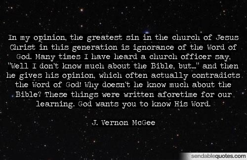Quotes about J. Vernon Mcgee: In my opinion, the greatest sin in the