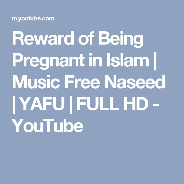 Reward of Being Pregnant in Islam | Music Free Naseed | YAFU | FULL HD - YouTube