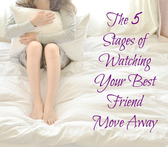 The 5 Stages of Watching Your Best Friend Move Away (With ...  Quotes About Moving Away From Your Best Friend
