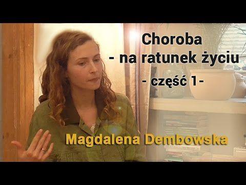 Choroba - na ratunek życiu - część 1 -  Magdalena Dembowska