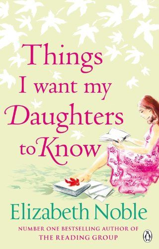 Things I Want My Daughters to Know eBook: Elizabeth Noble: Amazon.nl: Kindle Store