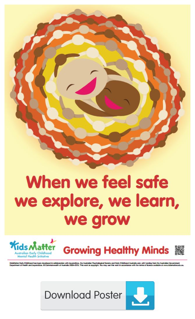 When we feel safe we explore, we learn, we grow | kidsmatter.edu.au Early Childhood Mental Health