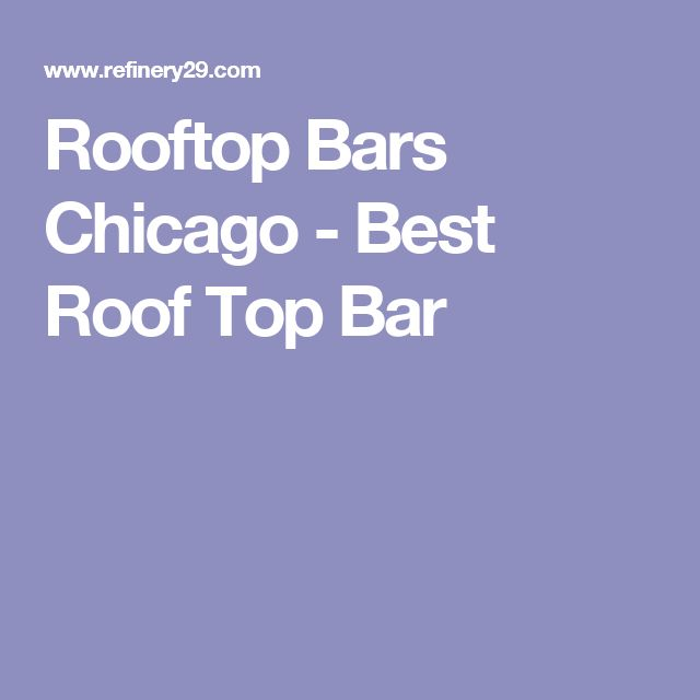 Rooftop Bars Chicago - Best Roof Top Bar