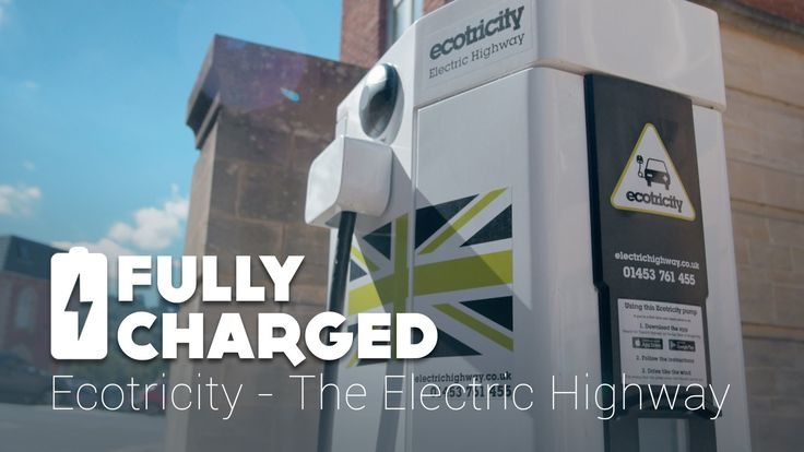 Ecotricity-The Electric Highway | Fully Charged