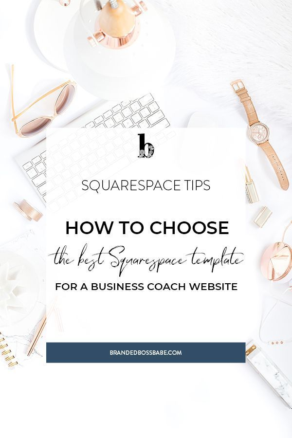How To Choose The Best Squarespace Template For Business Or Life