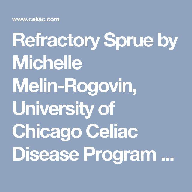 Refractory Sprue by Michelle Melin-Rogovin, University of Chicago Celiac Disease Program - Celiac.com