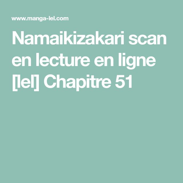 Namaikizakari scan en lecture en ligne [lel] Chapitre 51