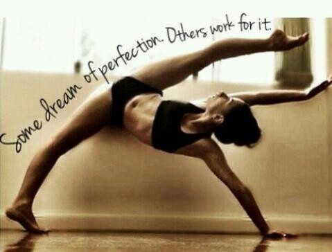 Some dream of perfection. Others work for it. #dance