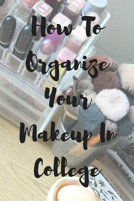 College Makeup Organization (Tips