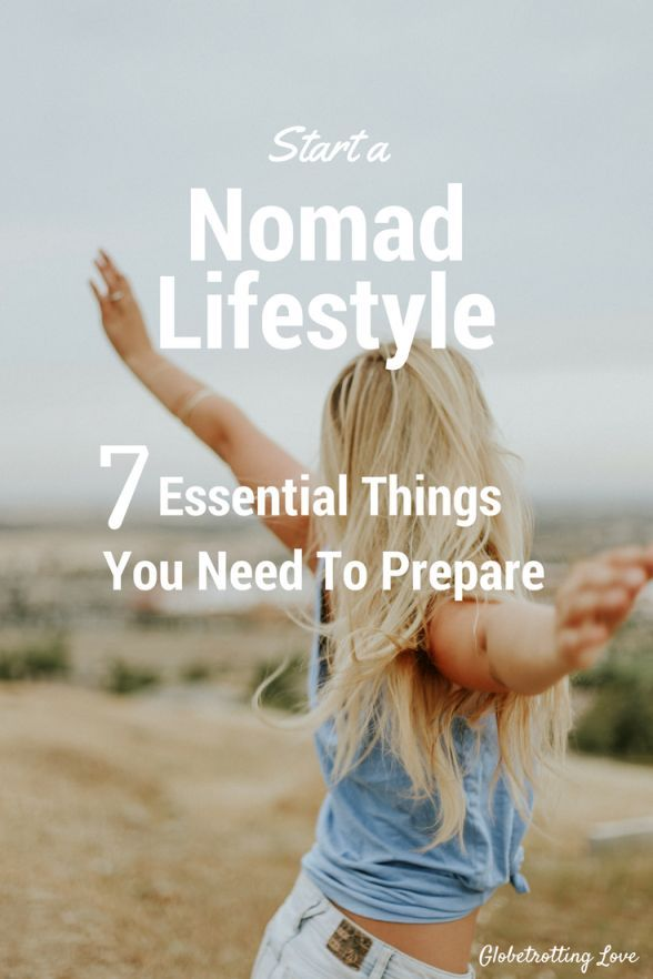 Do you want to start living a nomad lifestyle? Traveling the world and working as you go? Do it! But make sure you have prepared these 7 things before you leave.