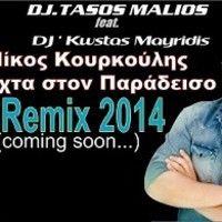 Nikos kourkoulis mia nuxta ston paradeiso - Dj tasos malios Ft.- Dj kwstas mayridis ( REMIX 2014) by DJ ' Kwstas Mayridis on SoundCloud