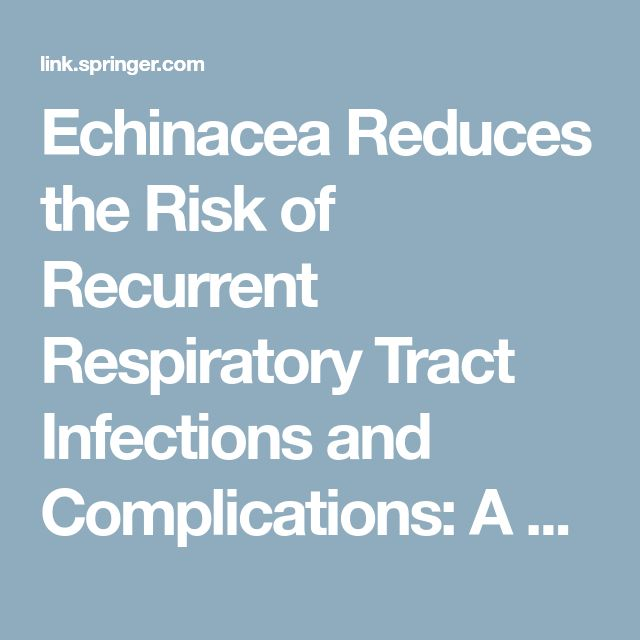 Echinacea Reduces the Risk of Recurrent Respiratory Tract Infections and Complications: A Meta-Analysis of Randomized Controlled Trials | SpringerLink