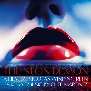 "Cliff Martinez ""The Neon Demon"" soundtrack"