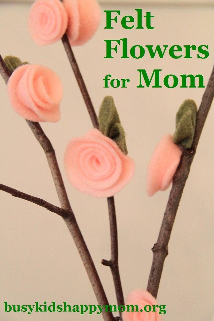 Busy Kids = Happy Mom: DIY Felt Flowers for Mom
