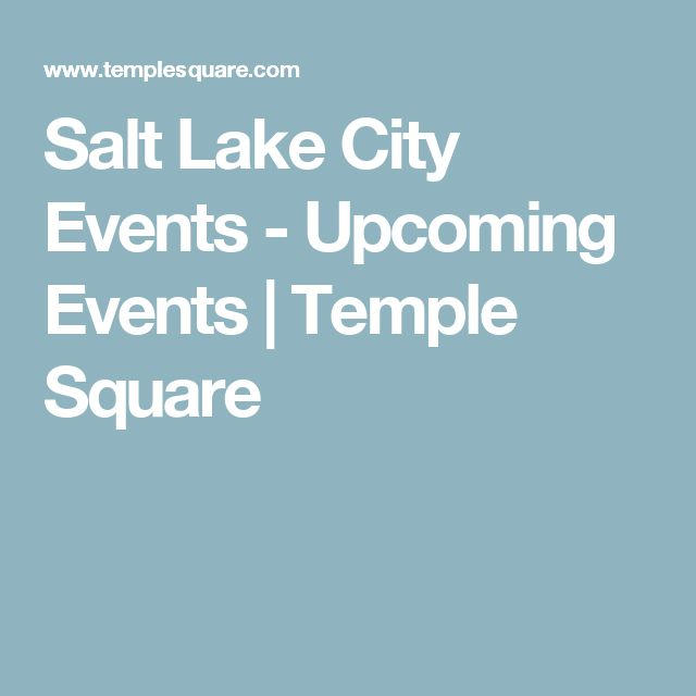 Salt Lake City Events - Upcoming Events | Temple Square