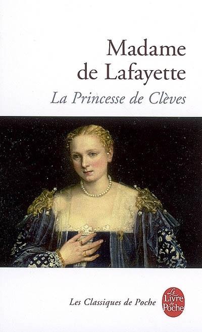 La Princesse de Clèves. Madame de Lafayette