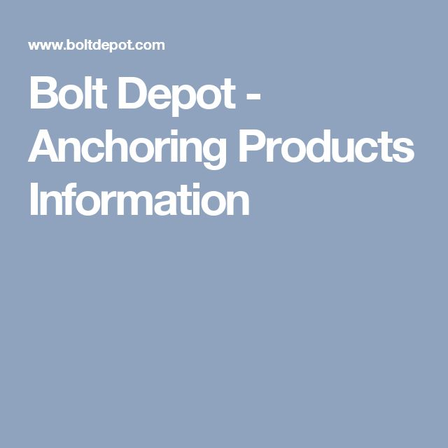 Bolt Depot - Anchoring Products Information