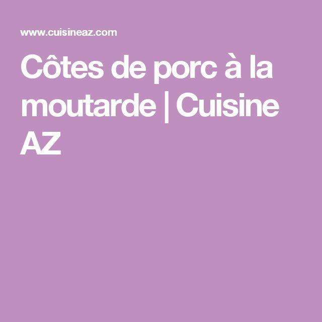 Côtes de porc à la moutarde | Cuisine AZ