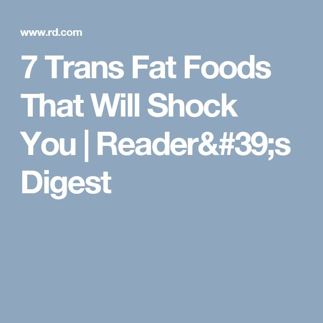 7 Trans Fat Foods That Will Shock You | Reader's Digest
