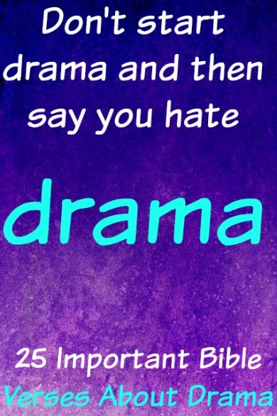Stay Away From Drama And Conflict! Check Out 25 Helpful Bible Verses About Drama