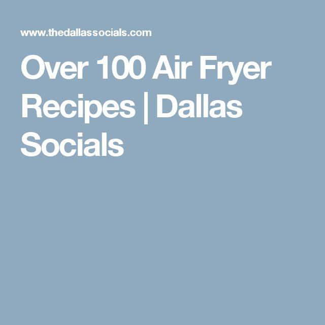 Over 100 Air Fryer Recipes | Dallas Socials More