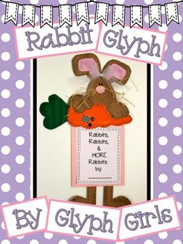 The Glyph Girls have created this sweet Rabbit Glyph for your Easter displays. Students complete a glyph survey that determines elements of the art project. Graphing and writing options help meet math and writing standards. It's perfect for Spring! This 35 page resource includes: Colorful Example Photos Materials List Detailed Instructions and Tips Glyph Survey and Key Multiple Writing Templates 6 Data Collection/Graphing Sheets Ready to Copy Patterns to Rabbits