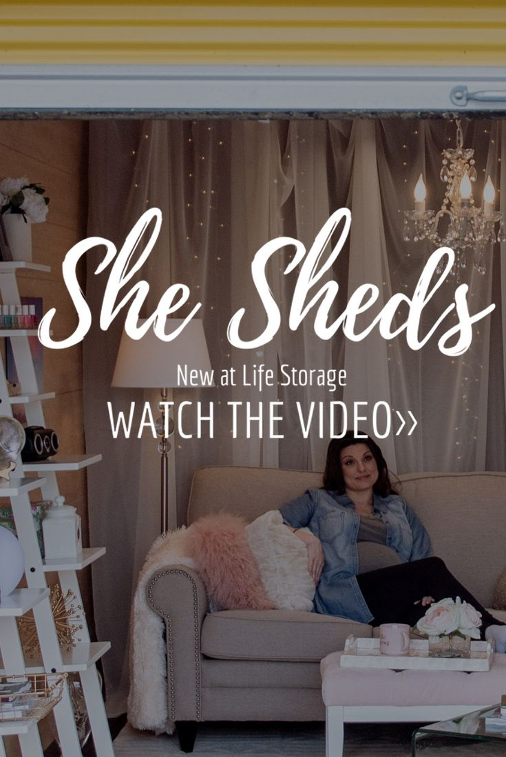 Rent She Sheds At Life Storage   10 X Fully Furnished Storage Units  Designed For The Busy Mom. Find A She Shed Near You!