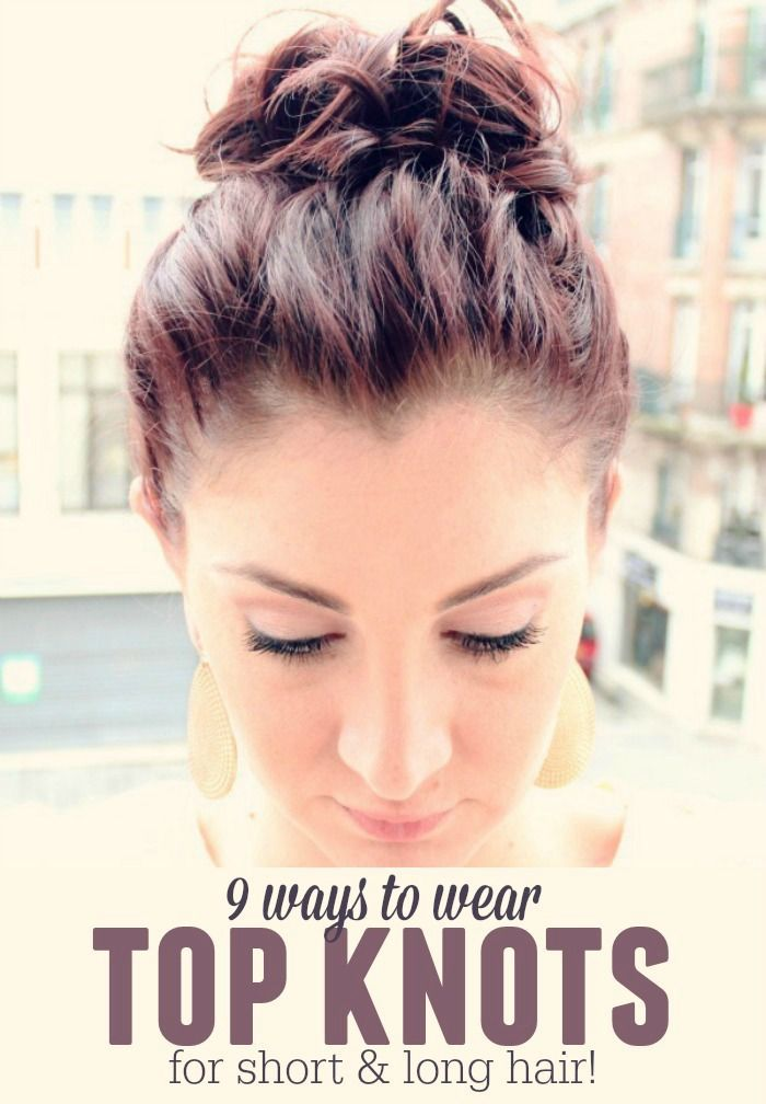 Top knots are a great way to get your hair out of your face and still look cute! Check out 9 different ways to rock them!