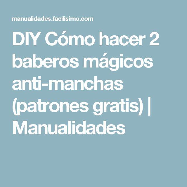 DIY Cómo hacer 2 baberos mágicos anti-manchas (patrones gratis) | Manualidades