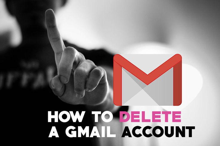 How to Delete a Gmail Account, Completely: Step by Step Guide