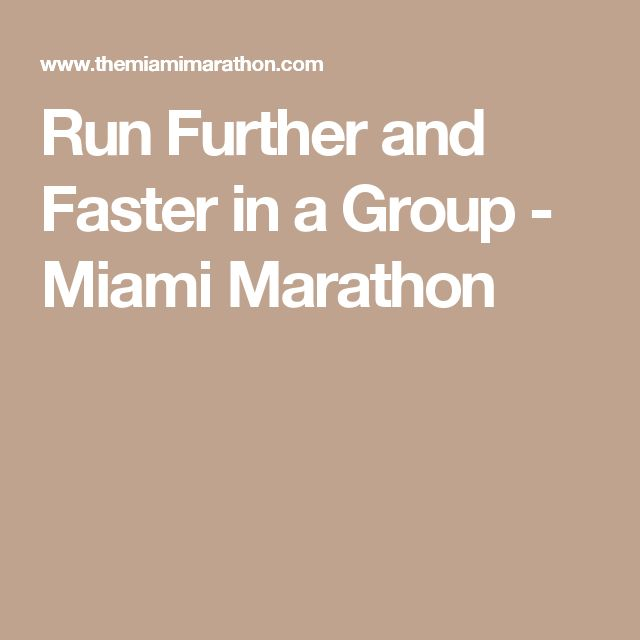 Run Further and Faster in a Group - Miami Marathon