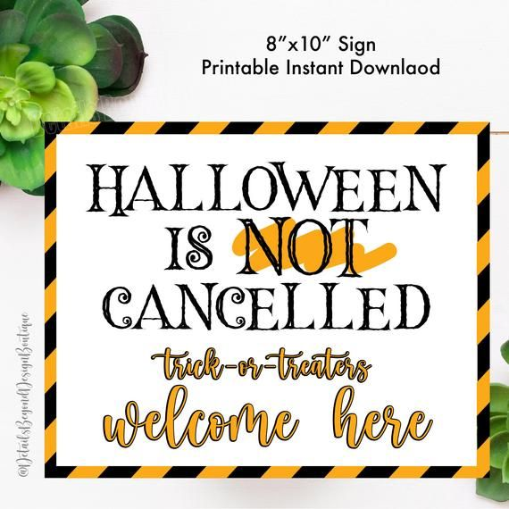 Halloween Is Not Cancelled Trick Or Treaters Welcome Here Etsy In 2020 Trick Or Treater Printable Signs Halloween