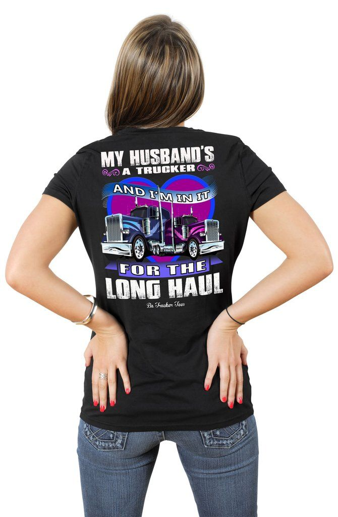 d7afafc71 My Husband's A Trucker And I'm In It For The Longhaul Truckers Wife T Shirt