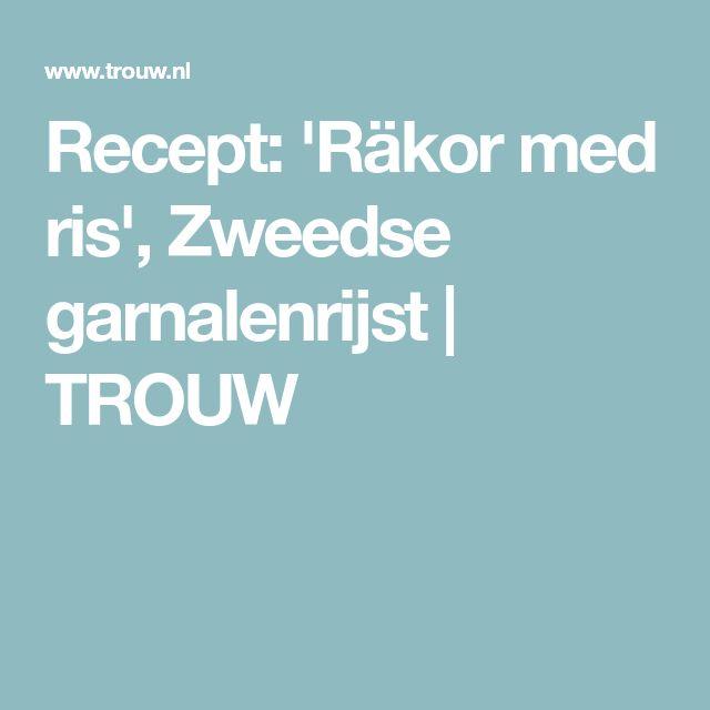Recept: 'Räkor med ris', Zweedse garnalenrijst | TROUW