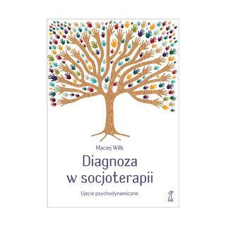 """Sięgnęłam po książkę Macieja Wilka """"Diagnoza w socjoterapii. Ujęcie psychodynamiczne"""" zaintrygowana podtytułem.Literatura dotyczą socjoterapii jest uboga a każda kolejna pozycja traktuj…"""