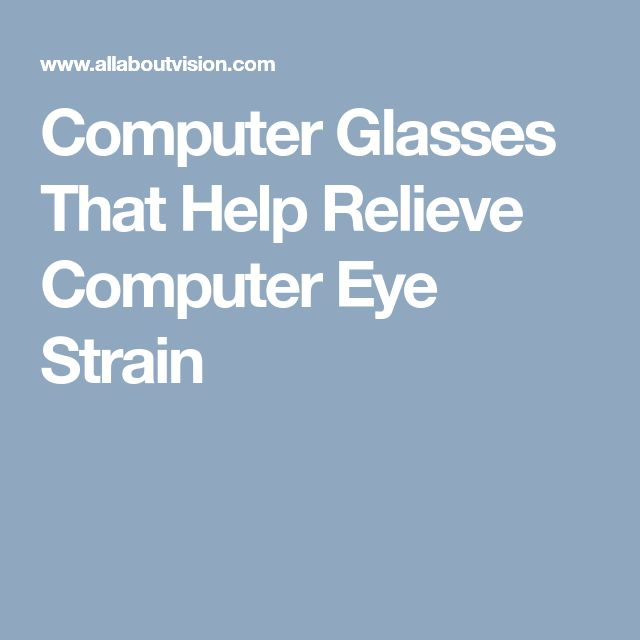 Computer Glasses That Help Relieve Computer Eye Strain