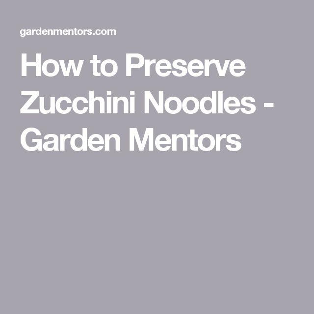 How to Preserve Zucchini Noodles - Garden Mentors