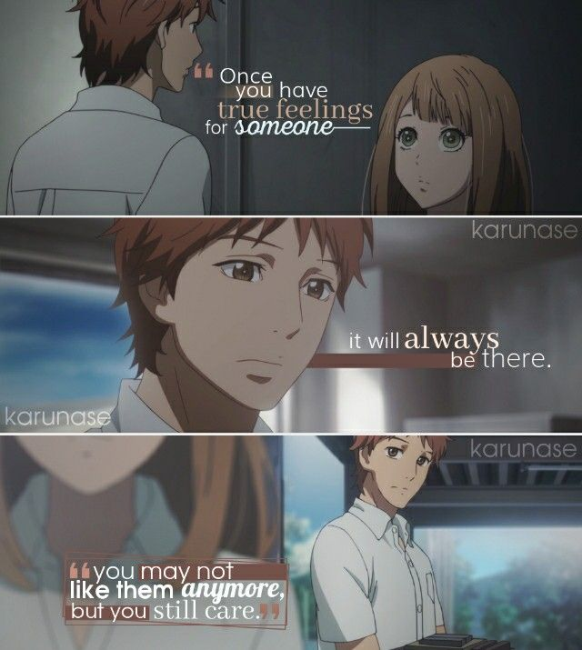 """""""Once you have true feelings for someone, it will always be there. You may not like them anymore but you still care..""""    Anime/Manga: Orange by Takano Ichigo    © edited by Karunase    karunase.tumblr.com"""