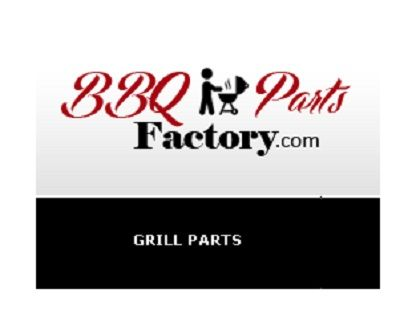 BBQ Parts Factory Offer Replacement Bbq Parts and Grill Parts for your BBQ Grill