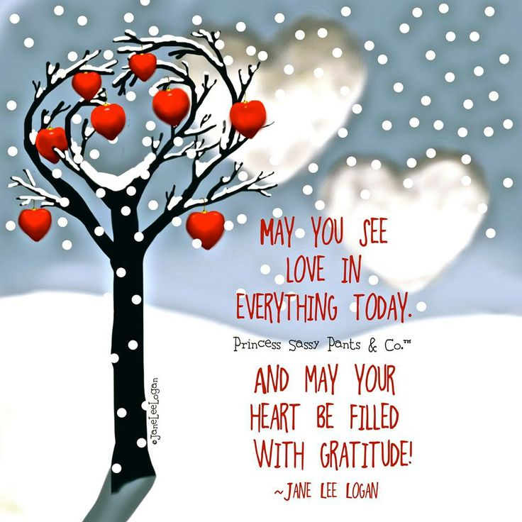 May you see love in everything today and may your heart be ...
