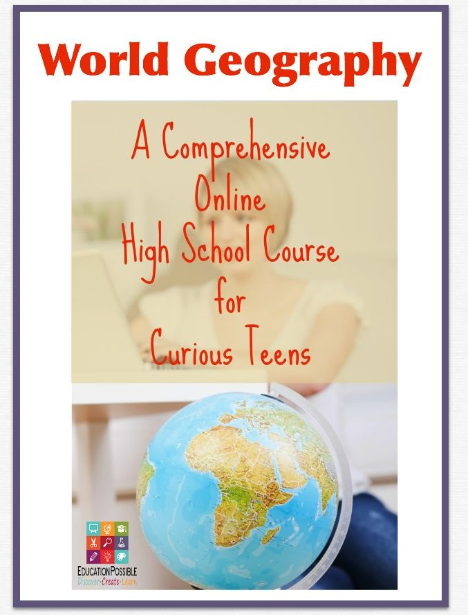World Geography Online High School Course - Education Possible  One of the most important courses high school students can take is world geography. With a new online world geography course from North Star Geography teens can become well-informed global citizens and receive high school credit for their efforts.